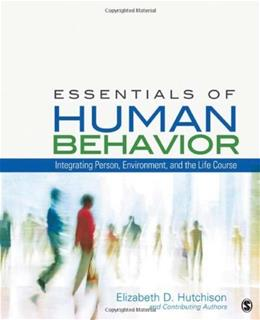 Essentials of Human Behavior: Integrating Person, Environment, and the Life Course 1 9781412998840