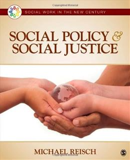 Social Policy and Social Justice, by Reisch 9781412998864