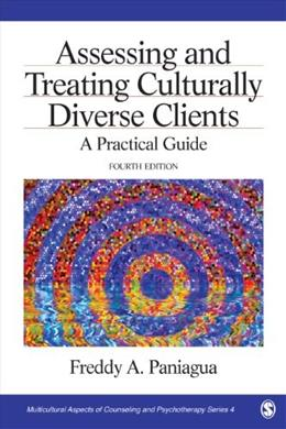 Assessing and Treating Culturally Diverse Clients: A Practical Guide, by Paniagua, 4th Edition 9781412999779
