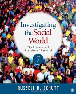 Investigating the Social World: The Process and Practice of Research, by Schutt, 7th Edition 9781412999809