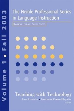 Heinle Professional Series in Language Instruction: Teaching with Technology, by Lomicka, Volume 1 9781413000467