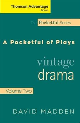 Cengage Advantage Books: Pocketful of Plays: Vintage Drama, by Madden, Volume II 9781413011333