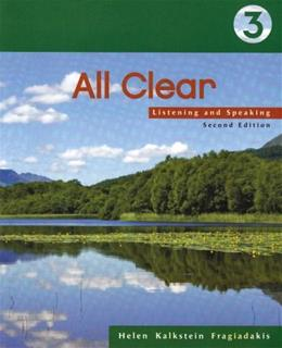 All Clear 3: Listening and Speaking, by Fragiadakis, 2nd Edition, Worktext 9781413017052