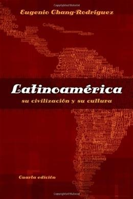 Latinoamerica: su civilizacion y su cultura (World Languages) (Spanish Edition) 4 9781413032178