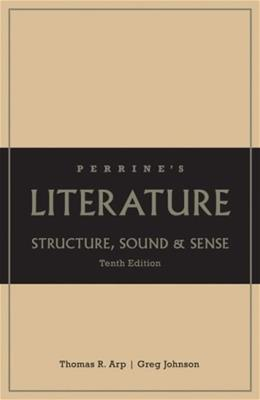 Perrines Literature: Structure, Sound, and Sense, by Arp, 10th Edition 9781413033083