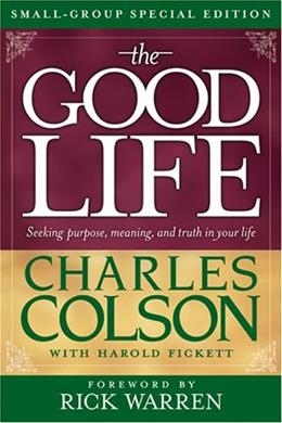 Good Life Small-Group Special Edition, by Colson 9781414311494
