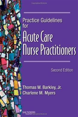 Practice Guidelines for Acute Care Nurse Practitioners, by Barkley, 2nd Edition 9781416003038