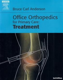 Office Orthopedics for Primary Care: Treatment, by Anderson, 3rd Edition 9781416022060