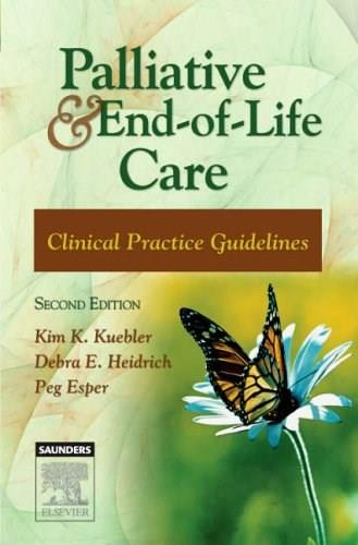 Palliative and End of Life Care: Clinical Practice Guidelines, by Kuebler, 2nd Edition 9781416030799