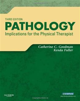 Pathology: Implications for the Physical Therapist, by Goodman, 3rd Edition 9781416031185