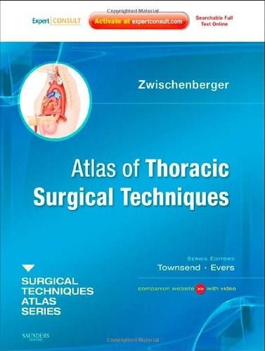Atlas of Thoracic Surgical Techniques, by Zwischenberger PKG 9781416040170
