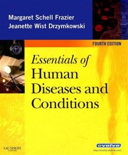Essentials of Human Diseases and Conditions, by Frazier, 4th Edition 9781416047148