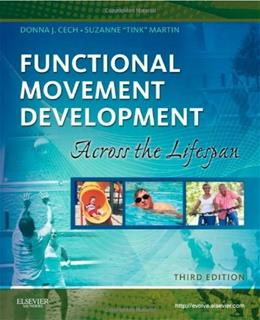 Functional Movement Development Across The Life Span, by Cech, 3rd Edition 9781416049784