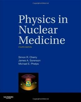Physics in Nuclear Medicine, by Cherry, 4th Edition 4 PKG 9781416051985