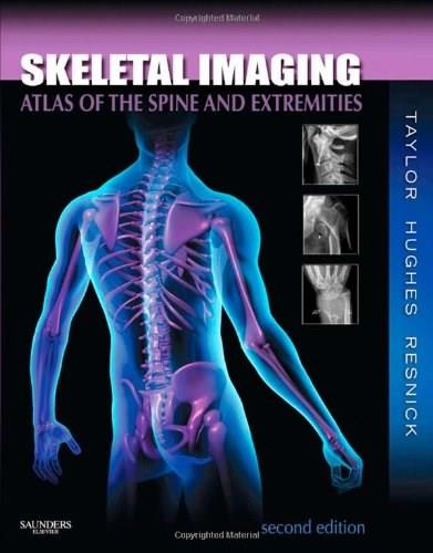 Skeletal Imaging: Atlas of the Spine and Extremities, by Taylor, 2nd Edition 9781416056232