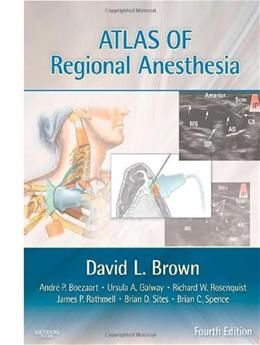 Atlas of Regional Anesthesia, by Brown, 4th Edition 4 PKG 9781416063971