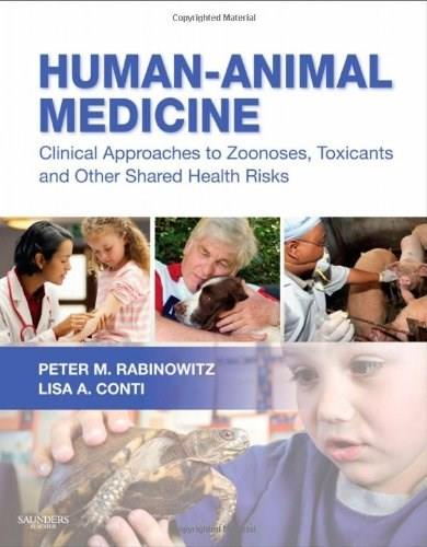 Human-Animal Medicine: Clinical Approaches to Zoonoses, Toxicants and Other Shared Health Risks, by Rabinowitz, 9781416068372
