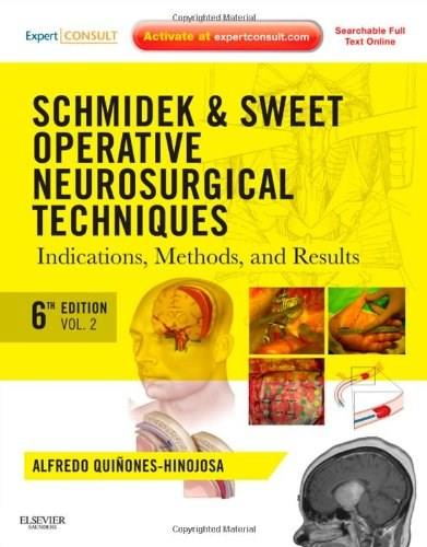 Schmidek and Sweet: Operative Neurosurgical Techniques: Indications, Methods and Results, by Quinones-Hinojosa, 6th Edition, 2 VOLUME SET 6 PKG 9781416068396