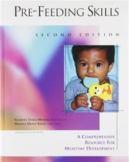 Pre-Feeding Skills: A Comprehensive Resource for Mealtime Development, by Morris, 2nd Edition 9781416403142