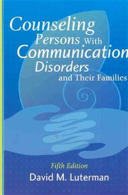 Counseling Persons with Communication Disorders and Their Families 5 9781416403692