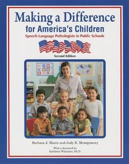Making a Difference for Americas Children: Speech Language Pathologists in Public Schools, by Moore, 2nd Edition 9781416404187