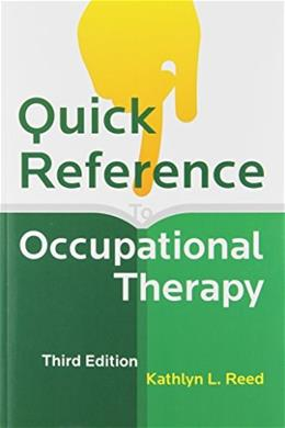 Quick Reference to Occupational Therapy, by Reed, 3rd Edition 3 w/CD 9781416405450