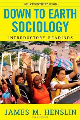 Down to Earth Sociology: Introductory Readings, by Henslin, 14th Edition 9781416536208