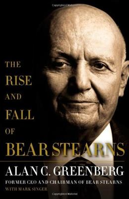 Rise and Fall of Bear Stearns, by Greenberg 9781416562887