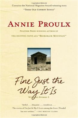 Fine Just the Way It Is, by Proulx, Wyoming Stories 3 9781416571674