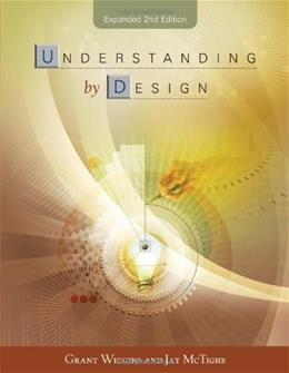 Understanding by Design, by Wiggins, 2nd Expanded Edition 9781416600350