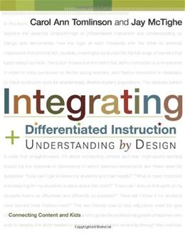Integrating Differentiated Instruction and Understanding by Design: Connecting Content and Kids, by Tomlinson 9781416602842