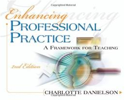 Enhancing Professional Practice: A Framework for Teaching, by Danielson, 2nd Edition 9781416605171