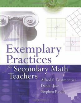 Exemplary Practices for Secondary Math Teachers, by Posamentier 9781416605249