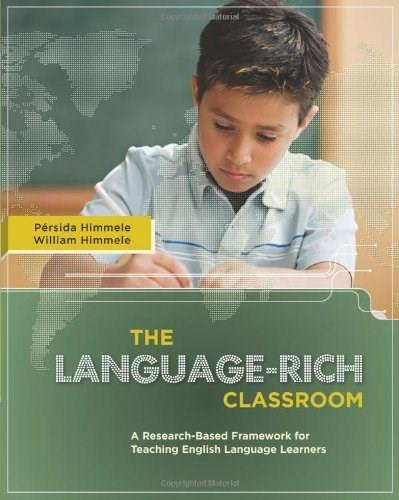 Language-Rich Classroom: A Research Based Framework for Teaching English Language Learners, by Himmele 9781416608417
