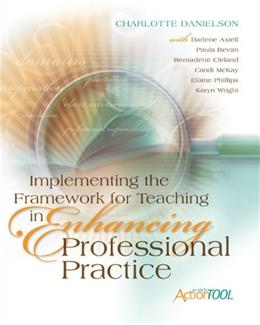 Implementing the Framework for Teaching in Enhancing Professional Practice, by Danielson 9781416609193