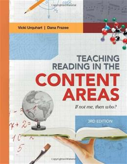 Teaching Reading in the Content Areas: If Not Me, Then Who?, by Urquhart, 3rd Edition 9781416614210