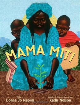 Mama Miti: Wangari Maathai and the Trees of Kenya 9781416935056
