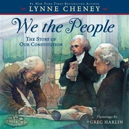 We the People: The Story of Our Constitution, by Cheney 9781416954187
