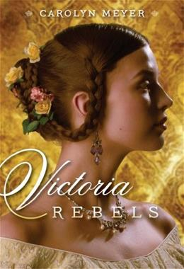 Victoria Rebels (Paula Wiseman Books) 9781416987307