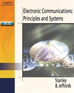 Electronic Communications: Principles and Systems, by Stanley BK w/CD 9781418000035