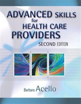 Advanced Skills for Health Care Providers, by Acello, 2nd Edition 9781418001339
