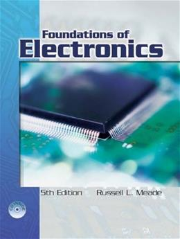 Foundations of Electronics: Electron Flow Version, by Meade, 5th Edition 5 w/CD 9781418005382