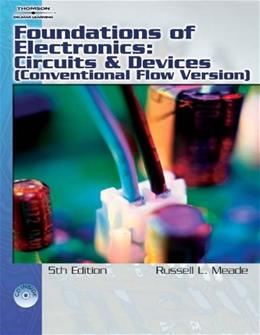 Foundations of Electronics: Circuits and Devices Conventional Flow, by Meade, 2nd Edition 2 w/CD 9781418005412