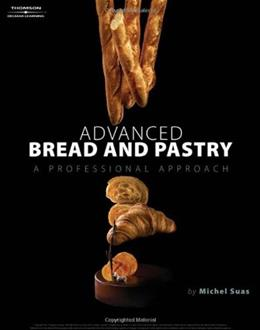 Advanced Bread and Pastry, by Suas 9781418011697