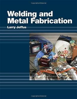 Welding and Metal Fabrication, by Jeffus 9781418013745