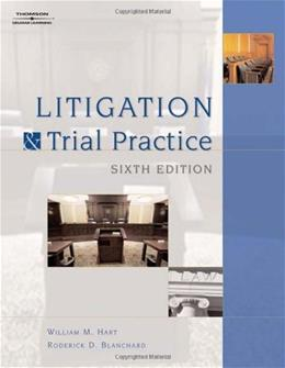 Litigation and Trial Practice, by Hart, 6th Edition 9781418016890