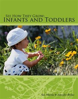 See How They Grow: Infants and Toddlers, by Martin BK w/CD 9781418019228