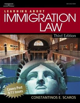 Learning About Immigration Law, by Scaros, 3rd Edition 9781418032593