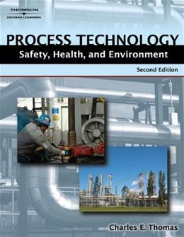 Process Technology Safety, Health, and Environment, by Thomas, 2nd Edition 9781418038014