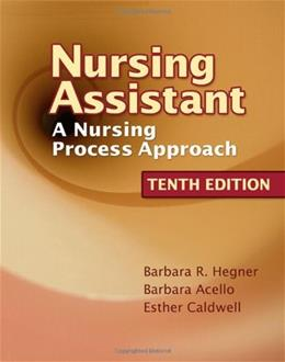 Nursing Assistant: A Nursing Process Approach, by Hegner, 10th Edition 10 w/CD 9781418066062